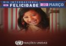 Dia Internacional da Felicidade: com pandemia, data leva mundo à reflexão
