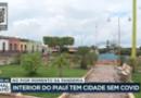 Em meio a recordes pelo Brasil, cidade do Piauí não registra caso de Covid há 20 dias
